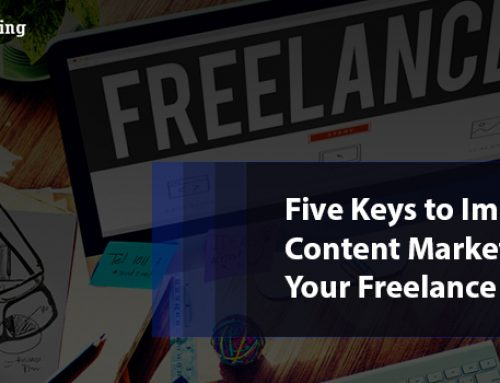 Five Keys to Improving Content Marketing for Your Freelance Business