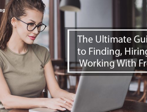 The Ultimate Guide to Finding, Hiring and Working With Freelancers