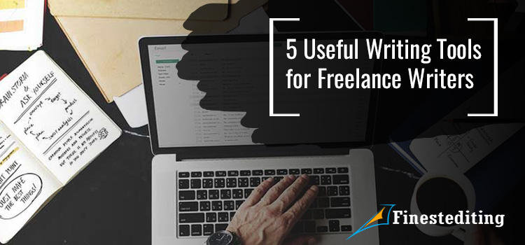 5 Useful Writing Tools for Freelance Writers