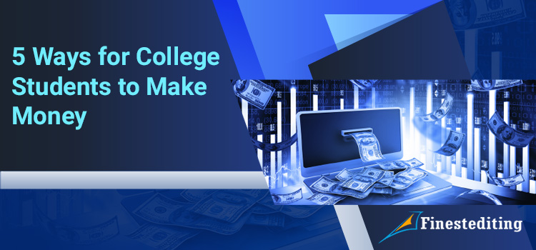 5 Ways for College Students to Make Money