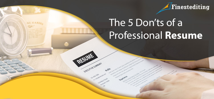 The 5 Don'ts of a Professional Resume